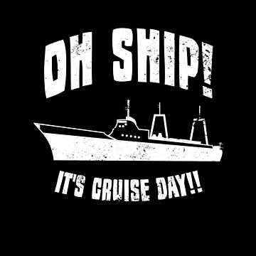 Oh Ship Cruise Shirt | It's Cruise Day Gift by IsiTees