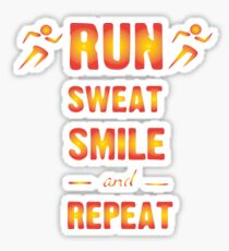 Run Sweat Smile and Repeat running t shirts & running clothes.  Sticker