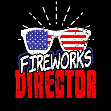 Fireworks Director Shirt | 4th of July Funny Sunglases Gift by IsiTees