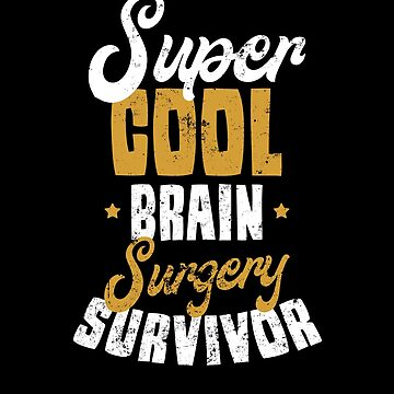 Brain Surgery Shirt | Super Cool Survivor Gift by IsiTees