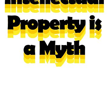 Intellectual property is a myth by underscorepound