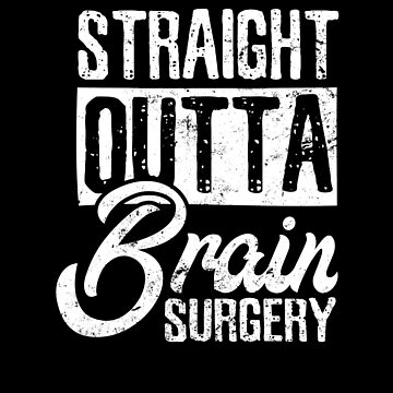 Brain Surgery Shirt | Straight Outta Surgery Survivor Gift by IsiTees