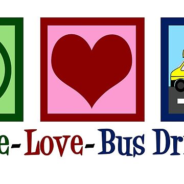 Peace Love School Bus Drivers by elishamarie28