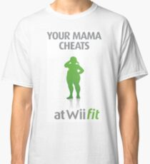 Mama cheats at WiiFit Classic T-Shirt