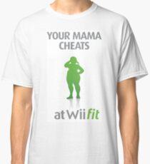 Mama cheats at WiiFit Classic T-Shirt