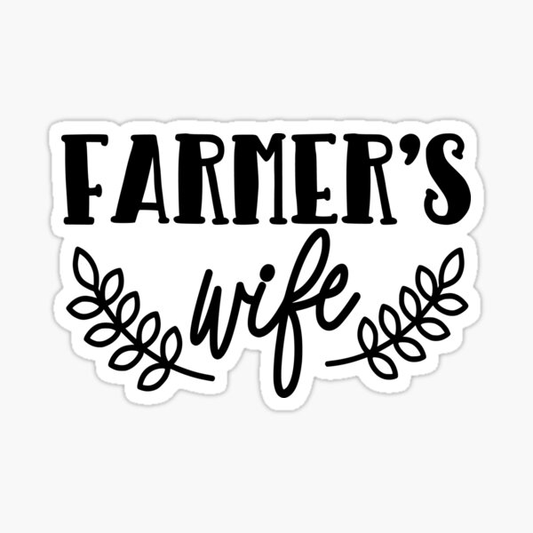 Funny Farm Cute Farmer's Wife Country Girl Farmer Ladies Gift  Farming Tractor Mom Sticker