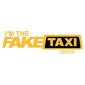 I'm The Fake Taxi Driver by mBshirts