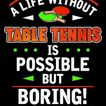 Play table tennis funny saying about table tennis gift by IchliebeT-Shirt