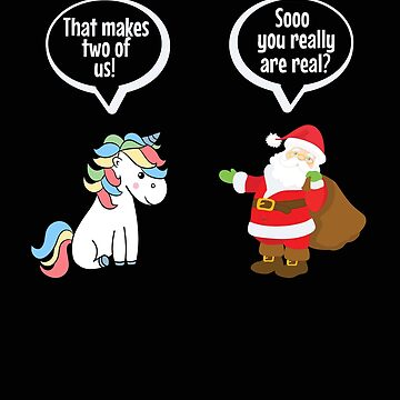 You Really Are Real Santa And Unicorn Magical Christmas by VaSkoy