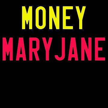 MORE MONEY MARYJANE by MOREbyJP