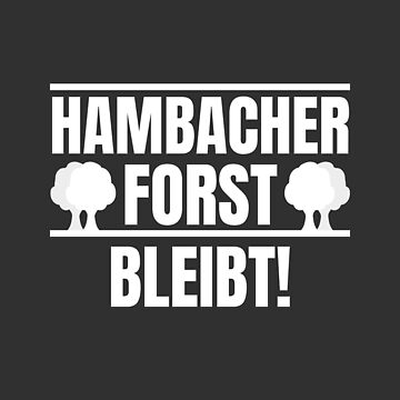 Hambacher Forst Remains! Clearing coal exit now by Team150Designz