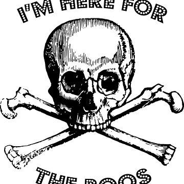 I'm here for the Boos | Halloween Joke Skull by koovox