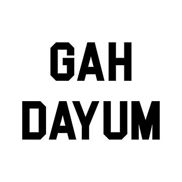 Gah Dayum by DJBALOGH