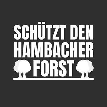 Protect the Hambacher Forst! Coal exit now! by Team150Designz