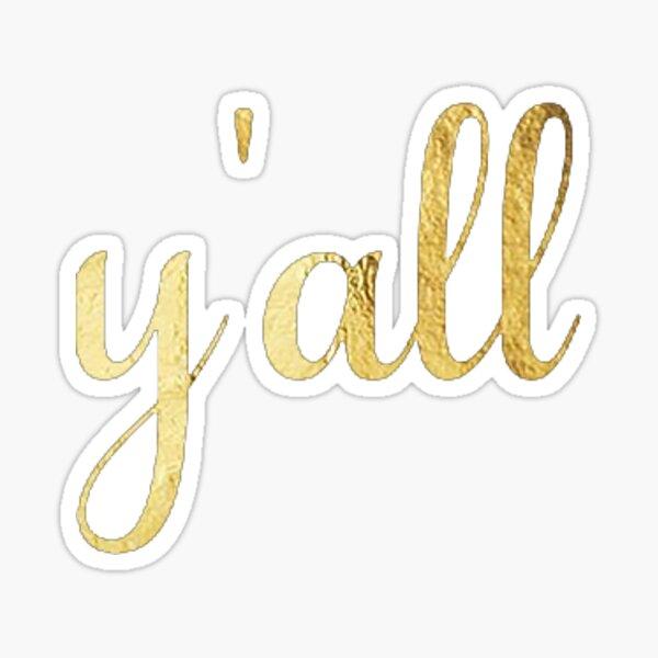 y'all gold Sticker