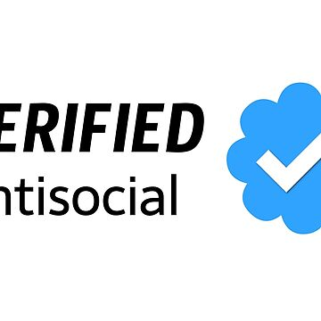 Antisocial Verified ✓ by misterpillows