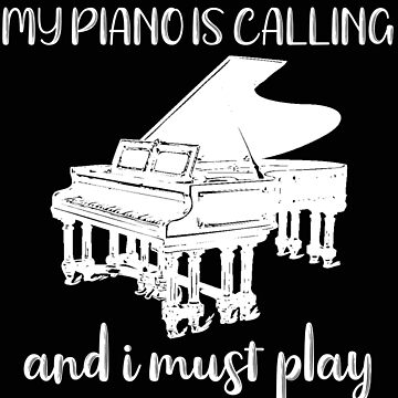 Piano My Piano is Calling Pianist by stacyanne324