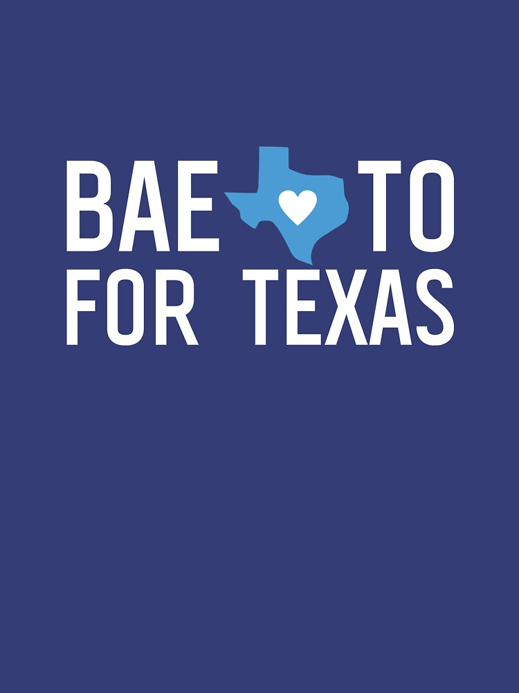 8f9491c19f7 Baeto for Texas - Beto O Rourke - Texas Midterm Elections by hellodarlin
