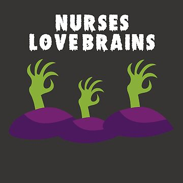 Nurses Love Brains by spinningvisions