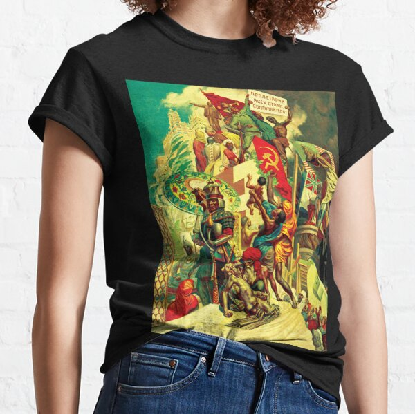The October Revolution, Breaking the Old Chains and Uplifting Forgotten Peoples Classic T-Shirt