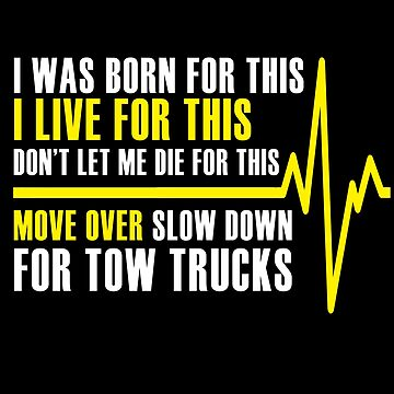 Tow Truck Driver Move Over Slow Down by bluelinegear