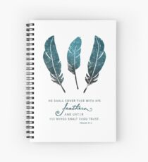 """""""Cover with His feathers"""" - Psalm 91 Scripture Bible verse Spiral Notebook"""
