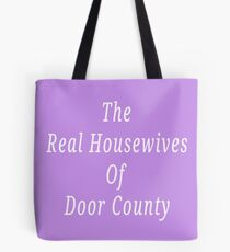Real Housewives Of Door County  Tote Bag