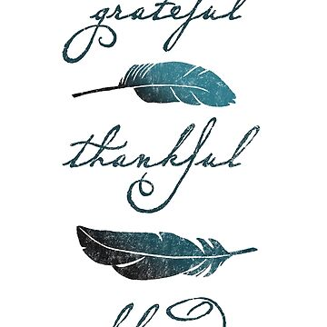 Grateful Thankful Blessed - Christian feathers hand-lettered by asourceofjoy