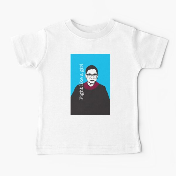 Fight like a girl: RBG Baby T-Shirt