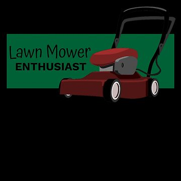 Lawn Mower Enthusiast by DogBoo