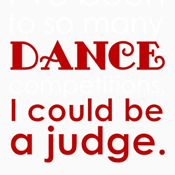 Funny Dance Mom Dad Judge for dark by Dancethoughts