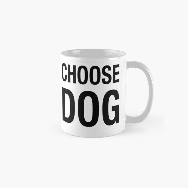 Choose Dog. Classic Mug