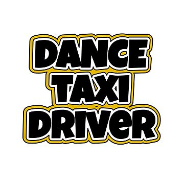 Dance Taxi Driver Mom Dad square by Dancethoughts