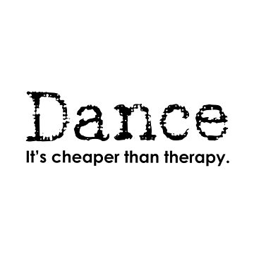 Funny Dance Mom Dad Cheaper Than Therapy square by Dancethoughts