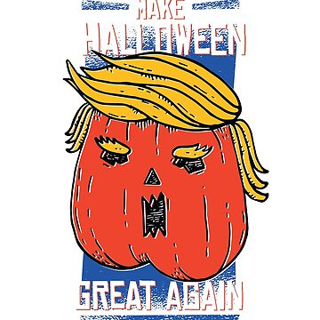 Trumpkin Make Halloween Great Again by litteposterco