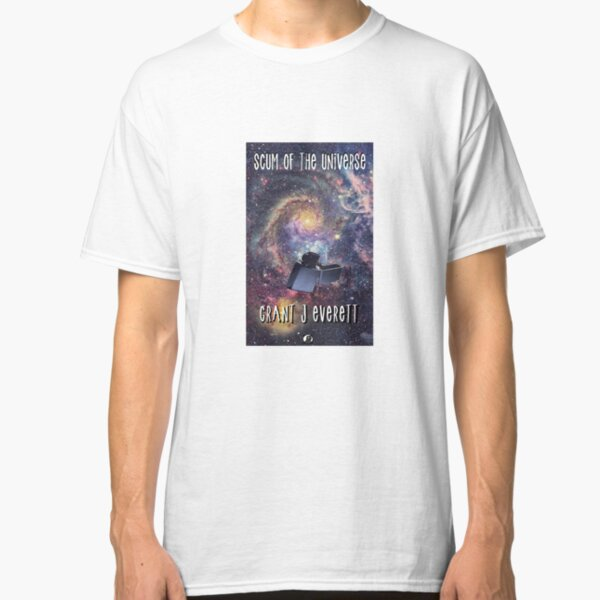 Scum Of the Universe Classic T-Shirt