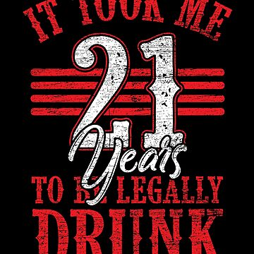 21 years old alcohol by GeschenkIdee