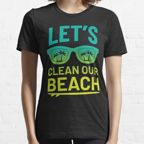 "Beach Clean-Up ""Let's Clean Our Beach"" Surfer Style Essential T-Shirt"