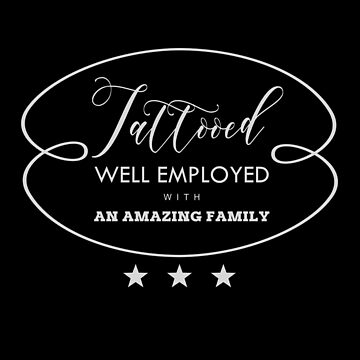 Well Employed With An Amazing Family by overstyle