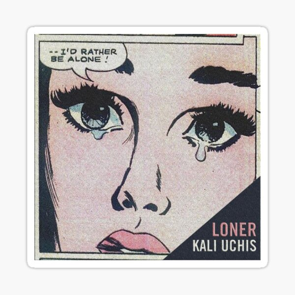"""Kali Uchis """"I'd Rather Be Alone"""" Sticker"""