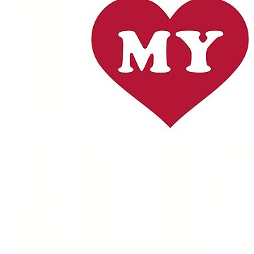 I love my boyfriend by Designzz