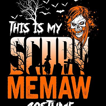 This is my scary Memaw Costume Funny Gift. by BBPDesigns