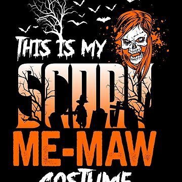 This is my scary Me-maw Costume Funny Gift. by BBPDesigns