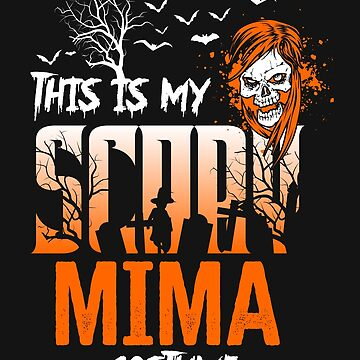 This is my scary Mima Costume Funny Gift. by BBPDesigns