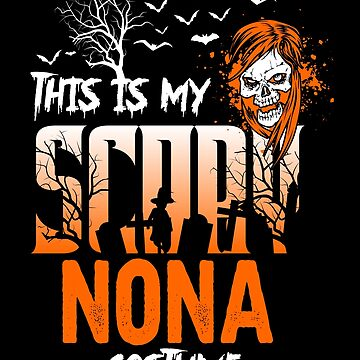 This is my scary Nona Costume Funny Gift. by BBPDesigns