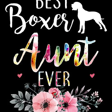 Best Boxer Aunt Ever by charlene1514