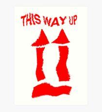 This Way Up !  Art Print