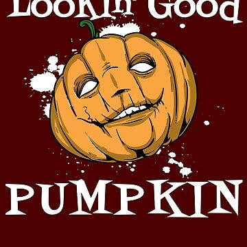 Looking Good Pumpkin by iwaygifts