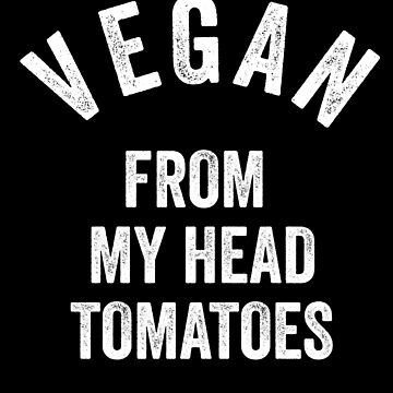 Vegan From My Head Tomatoes by with-care