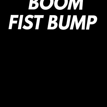 Boom Fist Bump by with-care